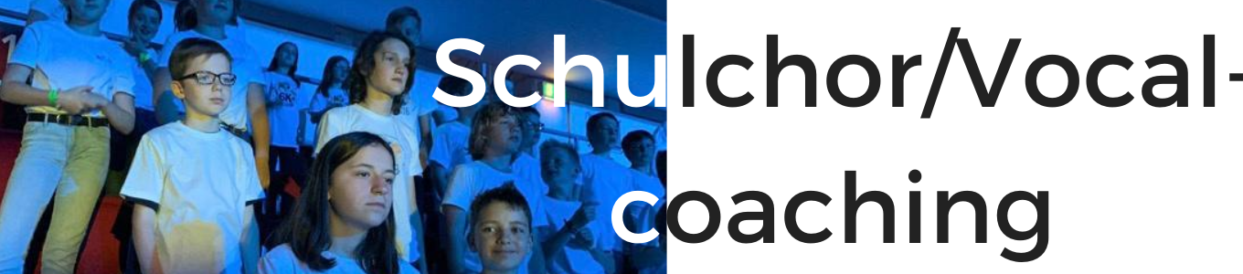 Schul-Chor/Vocalcoaching